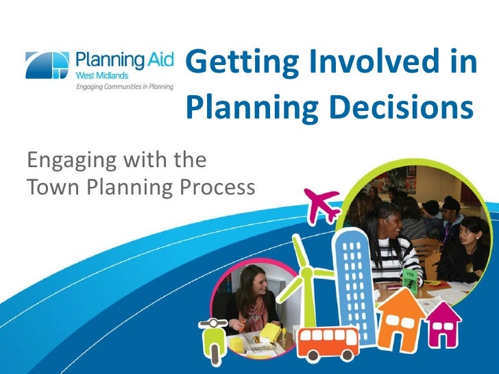 Getting Involved in Planning Decisions Engaging with the Town Planning Process