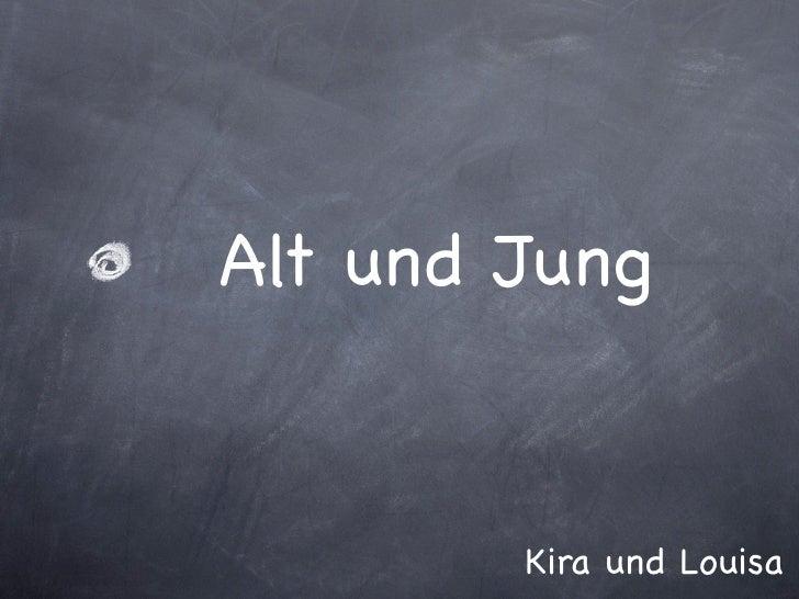Alt und Jung        Kira und Louisa