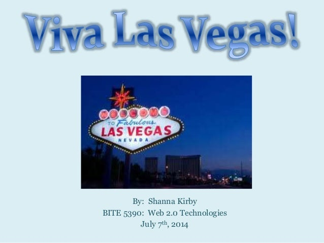 By: Shanna Kirby BITE 5390: Web 2.0 Technologies July 7th, 2014