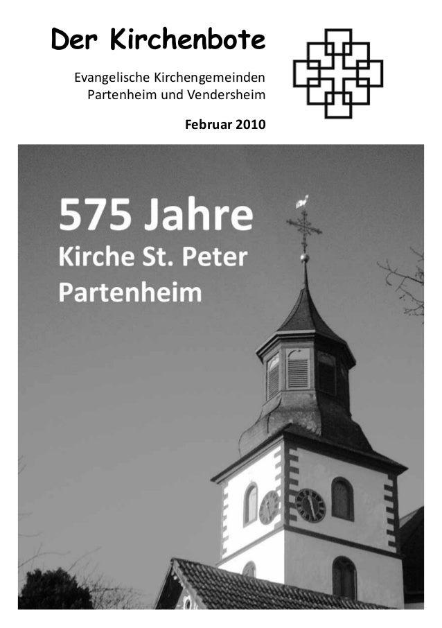1Der KirchenboteEvangelische KirchengemeindenPartenheim und VendersheimFebruar 2010