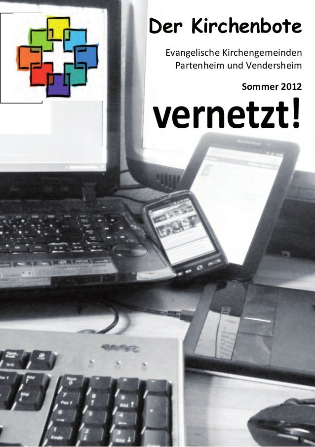 vernetzt!Der KirchenboteEvangelische KirchengemeindenPartenheim und VendersheimSommer 2012