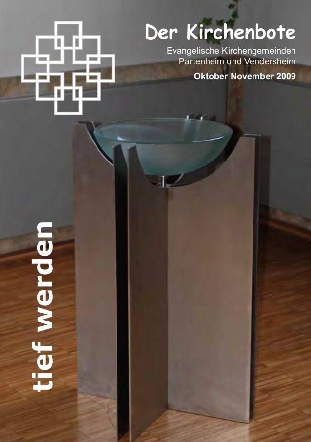 1Der KirchenboteEvangelische KirchengemeindenPartenheim und VendersheimOktober November 2009tiefwerden
