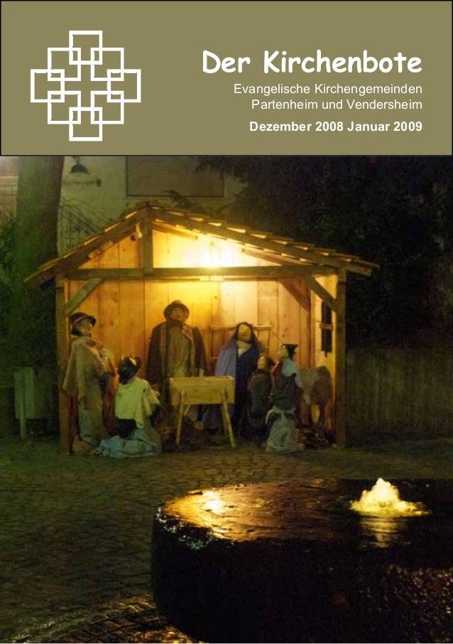 1Der KirchenboteEvangelische KirchengemeindenPartenheim und VendersheimDezember 2008 Januar 2009