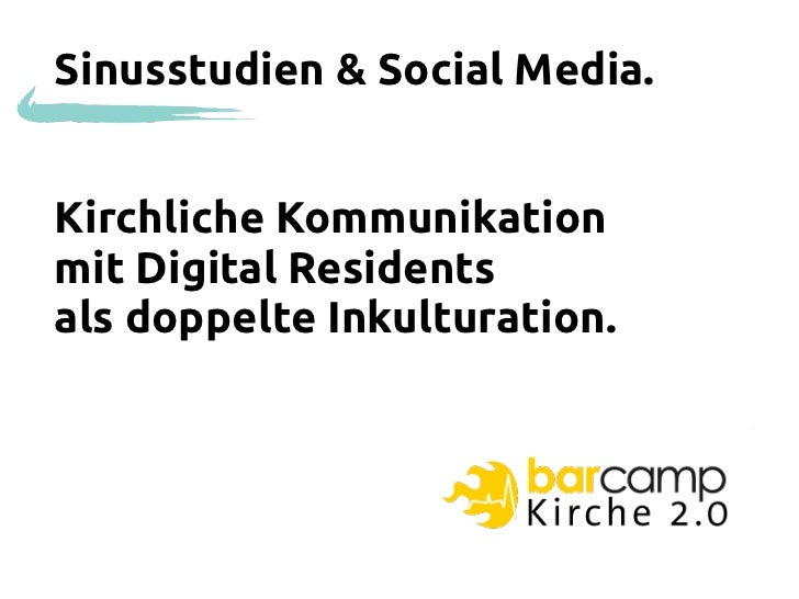 Sinusstudien & Social Media.Kirchliche Kommunikationmit Digital Residentsals doppelte Inkulturation.