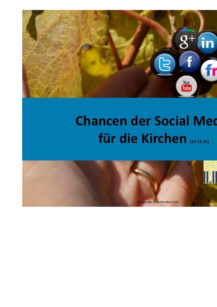 Chancen der Social Media   für die Kirchen                     (11.11.11)                                                 ...