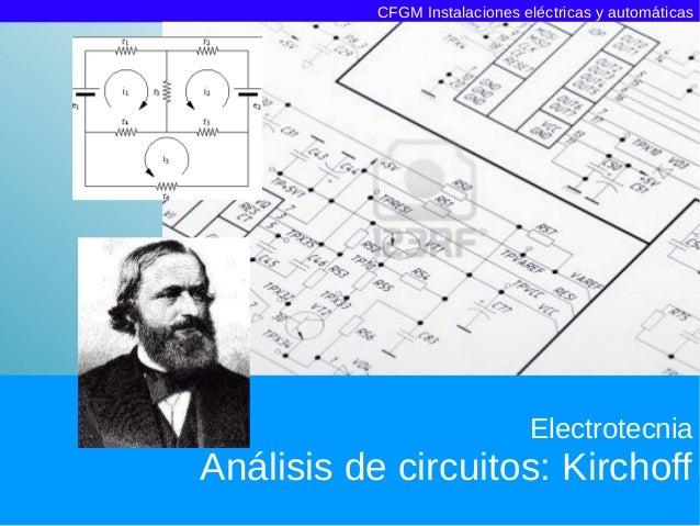 CFGM Instalaciones eléctricas y automáticas                               ElectrotecniaAnálisis de circuitos: Kirchoff