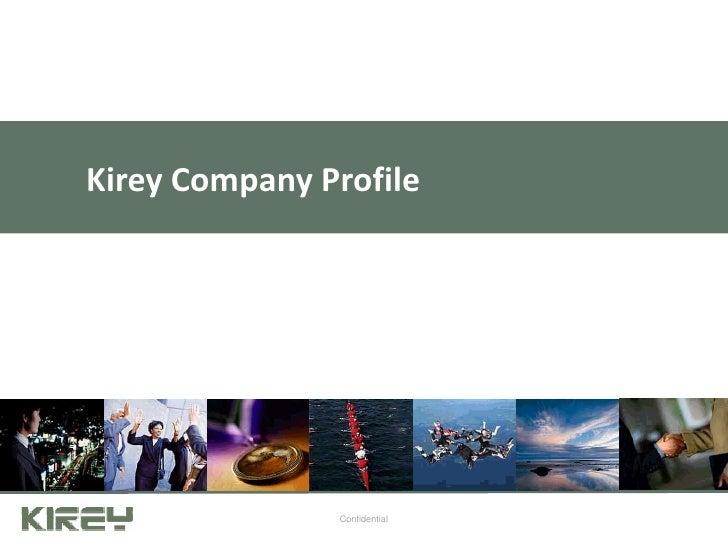 Page 1<br />Kirey Company Profile<br />Confidential<br />