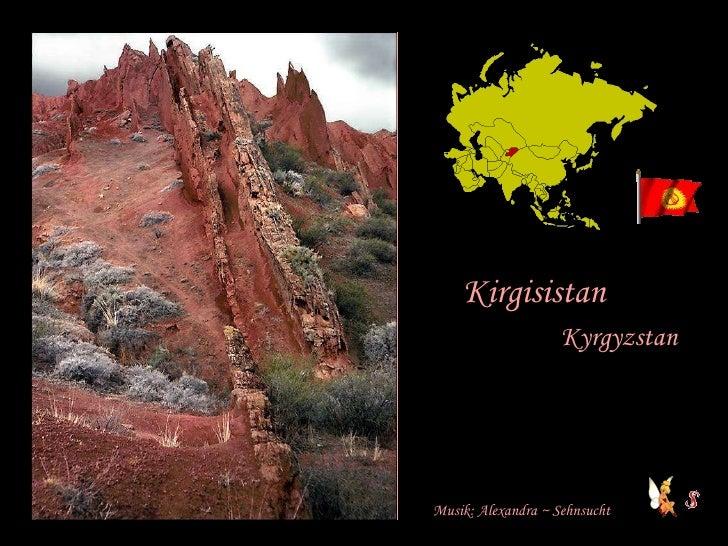 Kirgisistan  Kyrgyzstan   Musik: Alexandra ~ Sehnsucht