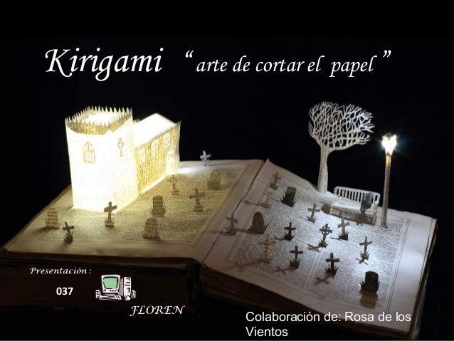 """Kirigami """" arte de cortar el papel """" Colaboración de: Rosa de los Vientos 037"""