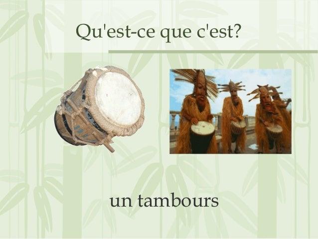 Qu'est-ce que c'est? un tambours