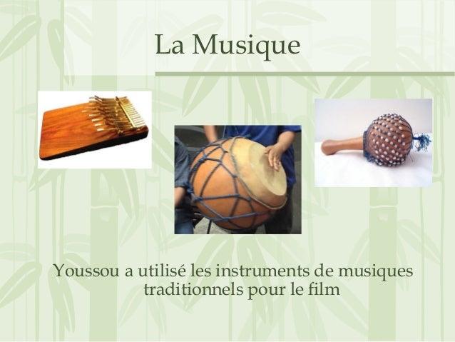 La Musique Youssou a utilisé les instruments de musiques traditionnels pour le film