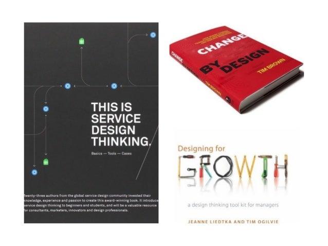 Blogs and other reading • http://designthinking.ideo.com • https://nbhaskar888.wordpress.com • http://designmind.frogdesig...