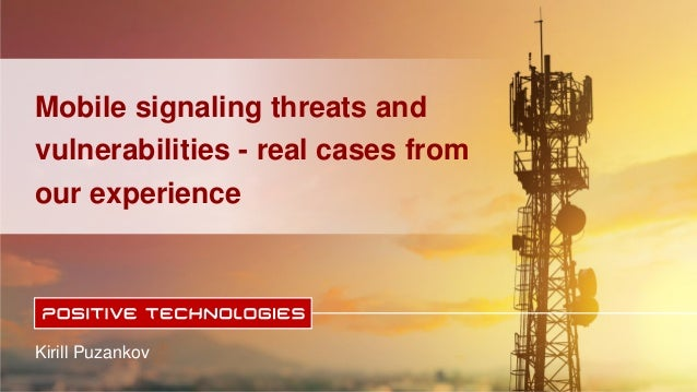 Kirill Puzankov Mobile signaling threats and vulnerabilities - real cases from our experience