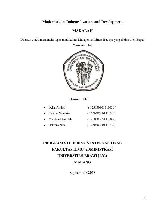 1 Moderniation, Industralization, and Development MAKALAH Disusun untuk memenuhi tugas mata kuliah Manajemen Lintas Budaya...