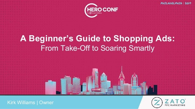 A Beginner's Guide to Shopping Ads: From Take-Off to Soaring Smartly Kirk Williams | Owner