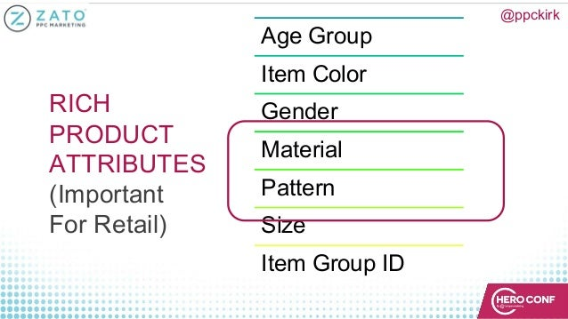 RICH PRODUCT ATTRIBUTES (Important For Retail) Age Group Item Color Gender Material Pattern Size Item Group ID @ppckirk