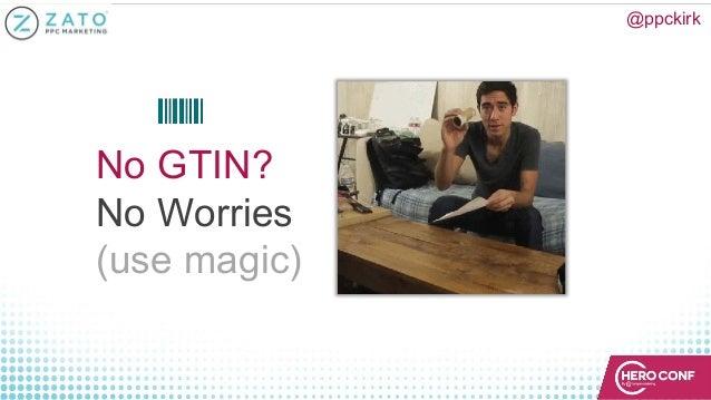 No GTIN? No Worries (use magic) @ppckirk
