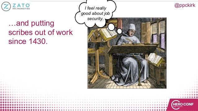 …and putting scribes out of work since 1430. @ppckirk I feel really good about job security.