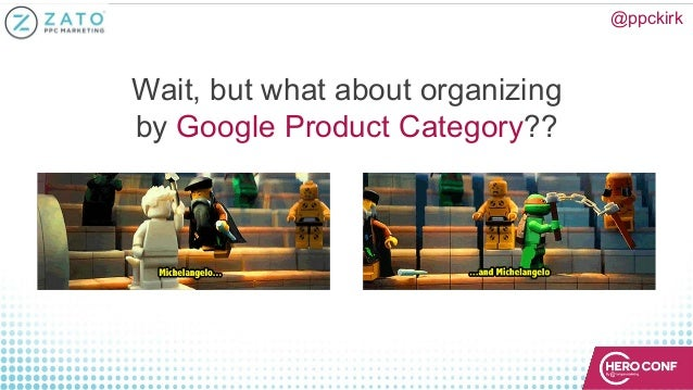 @ppckirk Wait, but what about organizing by Google Product Category??