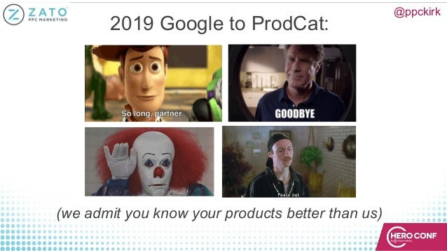 @ppckirk 2019 Google to ProdCat: (we admit you know your products better than us)