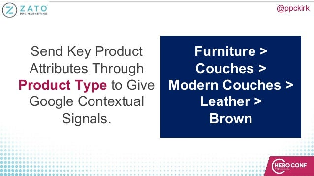 @ppckirk Send Key Product Attributes Through Product Type to Give Google Contextual Signals. Furniture > Couches > Modern ...