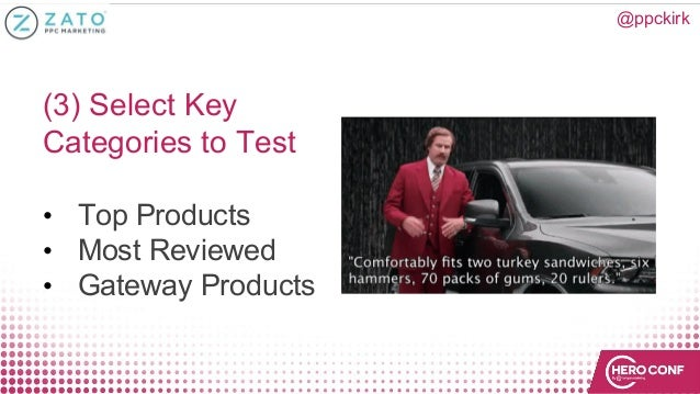 @ppckirk (3) Select Key Categories to Test • Top Products • Most Reviewed • Gateway Products