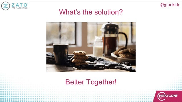 What's the solution? @ppckirk Better Together!