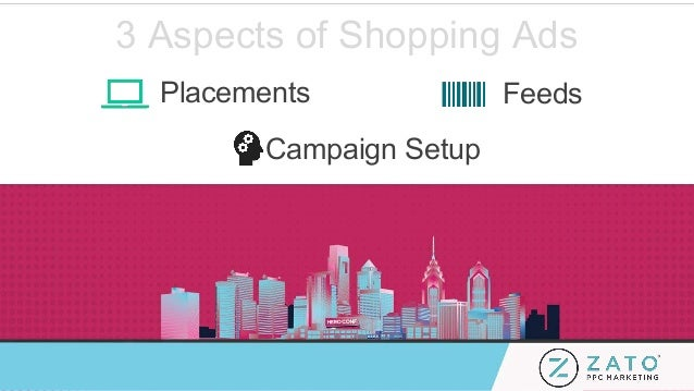 3 Aspects of Shopping Ads Placements Feeds Campaign Setup