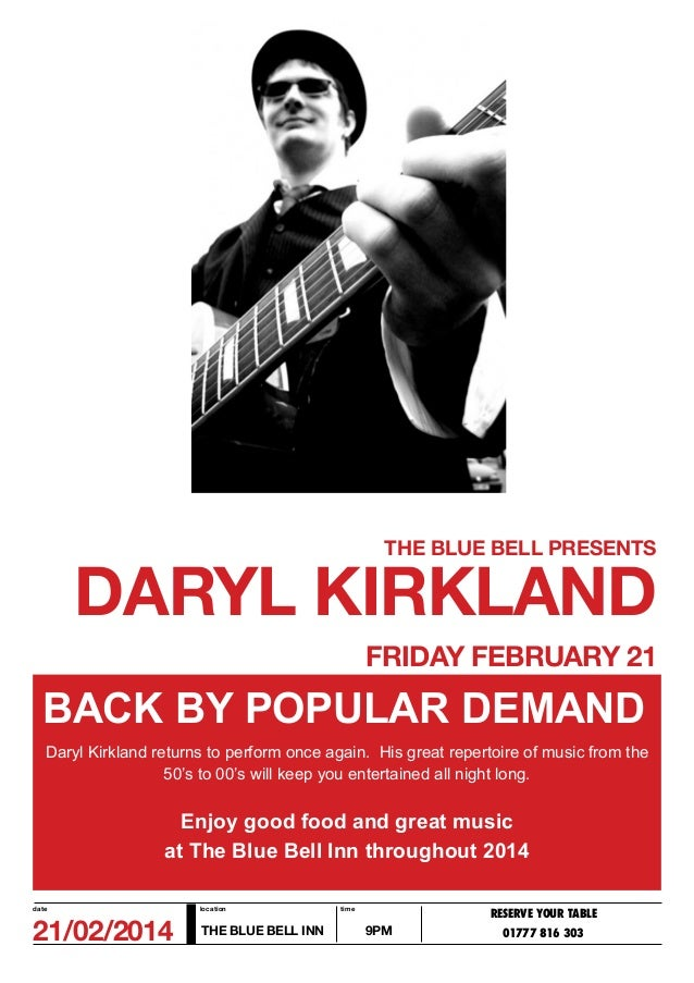 THE BLUE BELL PRESENTS  DARYL KIRKLAND FRIDAY FEBRUARY 21  BACK BY POPULAR DEMAND Daryl Kirkland returns to perform once a...