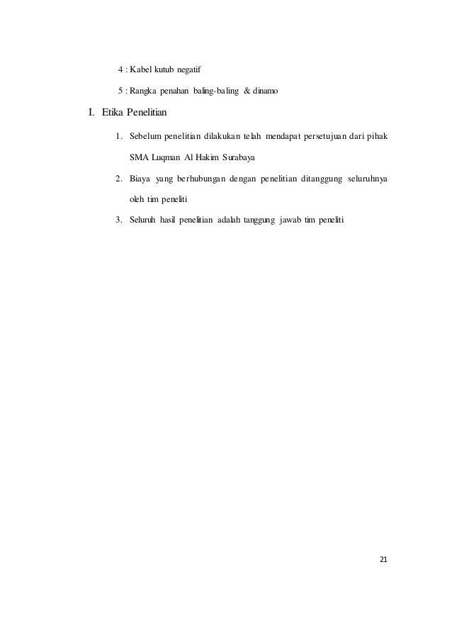21 4 : Kabel kutub negatif 5 : Rangka penahan baling-baling & dinamo I. Etika Penelitian 1. Sebelum penelitian dilakukan t...