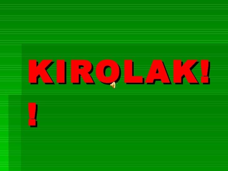 KIROLAK!!