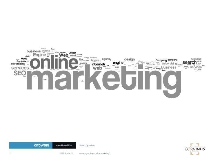2010. április 16. Van-e olyan, hogy online marketing?