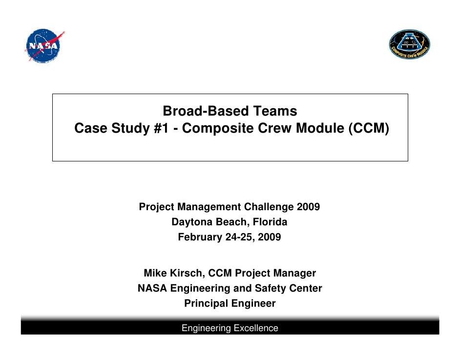 Broad-Based TeamsCase Study #1 - Composite Crew Module (CCM)        Project Management Challenge 2009              Daytona...