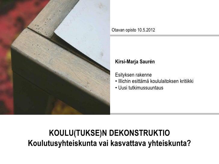 Otavan opisto 10.5.2012                         Kirsi-Marja Saurén                         Esityksen rakenne              ...