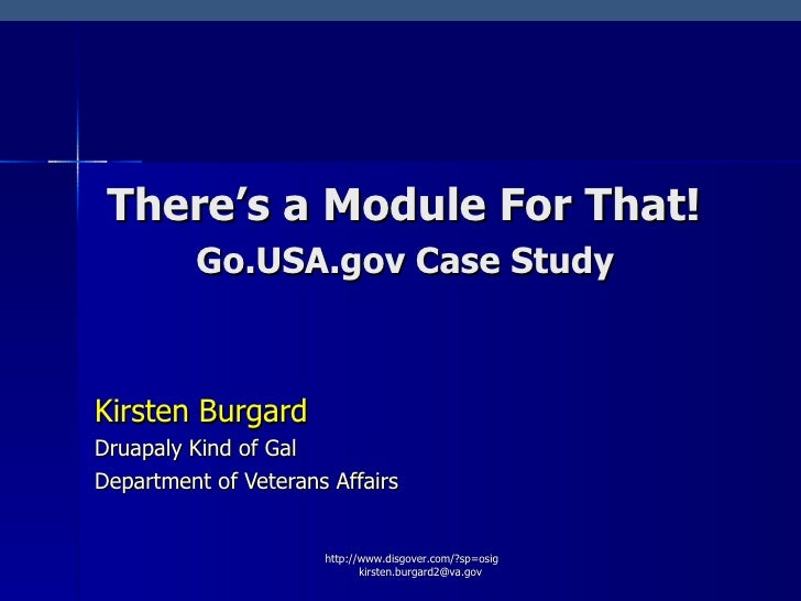 There's a Module For That!   Go.USA.gov Case Study  Kirsten Burgard Druapaly Kind of Gal Department of Veterans Affairs ht...