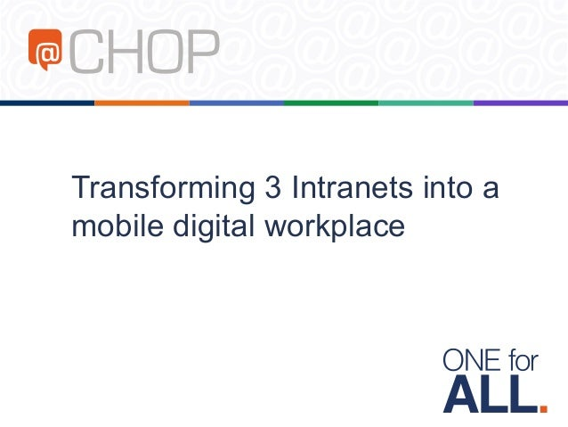 Transforming 3 Intranets into a mobile digital workplace