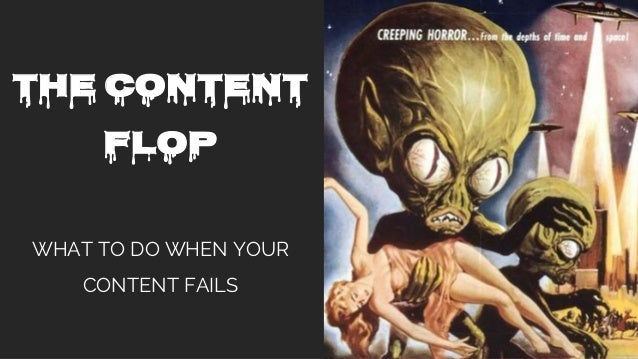 THE CONTENT FLOP WHAT TO DO WHEN YOUR CONTENT FAILS