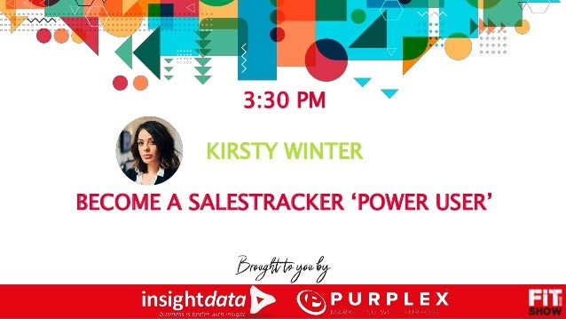 3:30 PM KIRSTY WINTER BECOME A SALESTRACKER 'POWER USER'
