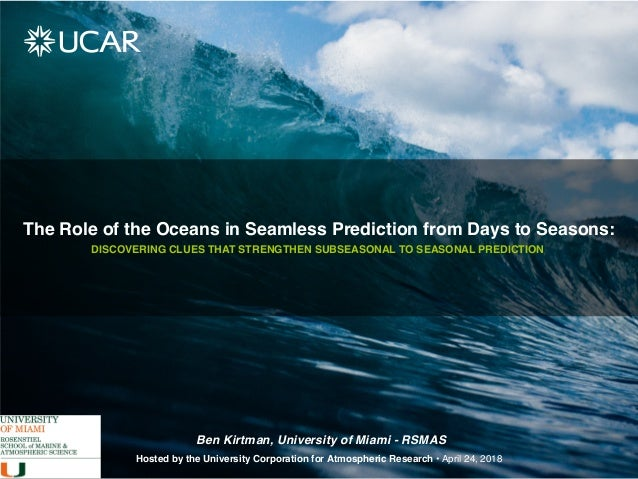 The Role of the Oceans in Seamless Prediction from Days to Seasons: DISCOVERING CLUES THAT STRENGTHEN SUBSEASONAL TO SEASO...