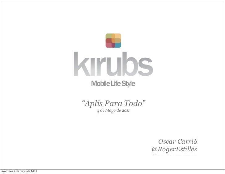 """""""Aplis Para Todo""""                                  4 de Mayo de 2011                                                      ..."""