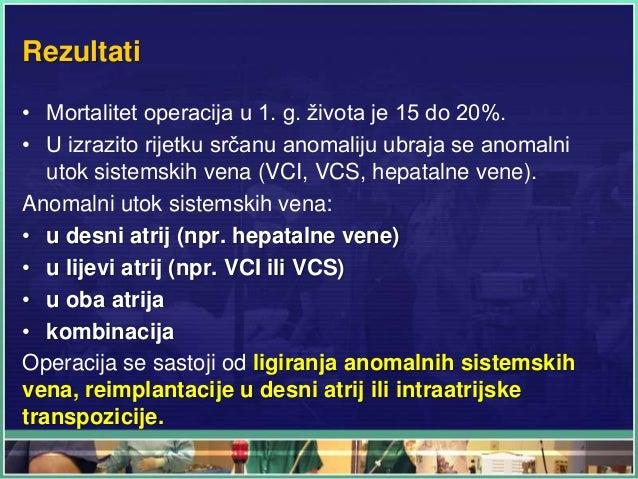 Rezultati • Mortalitet operacija u 1. g. života je 15 do 20%. • U izrazito rijetku srčanu anomaliju ubraja se anomalni uto...