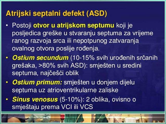 Atrijski septalni defekt (ASD) • Postoji otvor u atrijskom septumu koji je posljedica greške u stvaranju septuma za vrijem...