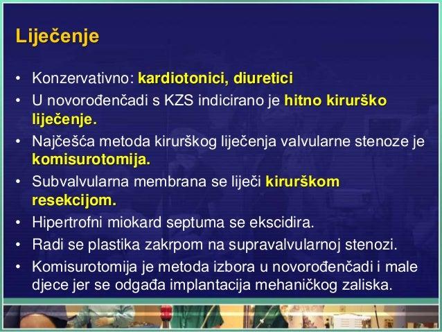 Liječenje • Konzervativno: kardiotonici, diuretici • U novorođenčadi s KZS indicirano je hitno kirurško liječenje. • Najče...