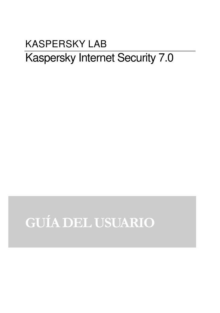 KASPERSKY LAB Kaspersky Internet Security 7.0     GUÍA DEL USUARIO