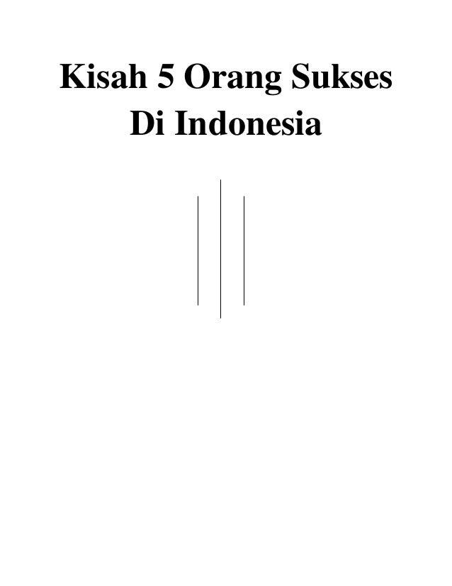 Kisah 5 Orang Sukses  Di Indonesia