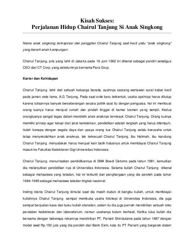 Kisah Sukses:  Perjalanan Hidup Chairul Tanjung Si Anak Singkong  Nama anak singkong terinspirasi dari panggilan Chairul T...