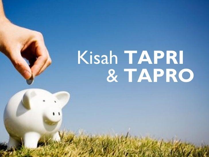 Kisah  TAPRI &  TAPRO
