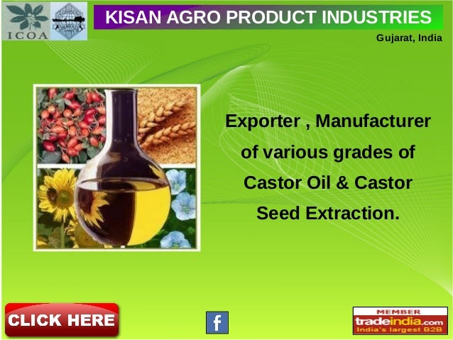 KISAN AGRO PRODUCT INDUSTRIES Gujarat, India Exporter , Manufacturer of various grades of Castor Oil & Castor Seed Extract...