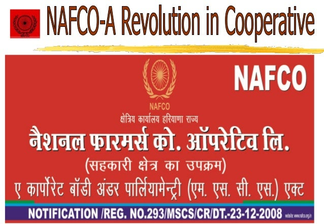  National Farmers Co. Operative Ltd. has been registered as a notified under the section 7 of the MSCS Act 2002. (39 of 2...