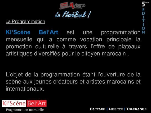 La Programmation  Ki'Scène Bel'Art est une programmation mensuelle qui a comme vocation principale la promotion culturelle...